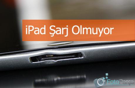 iPad Şarj Soketi Arızaları, Açılmıyor Şikayetleri