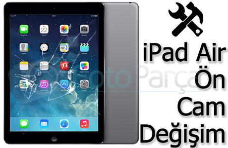 iPad Air Dokunmatik Ön Cam Değişimi