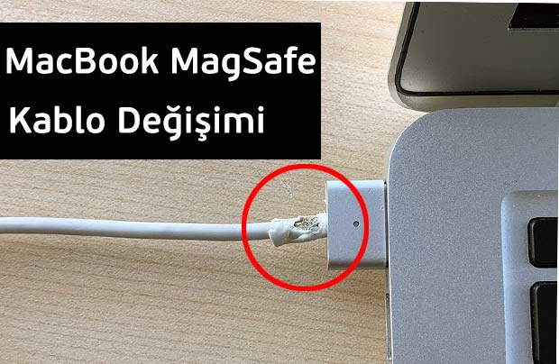 MacBook MagSafe Şarj Kablosu Tamiri | Değişimi