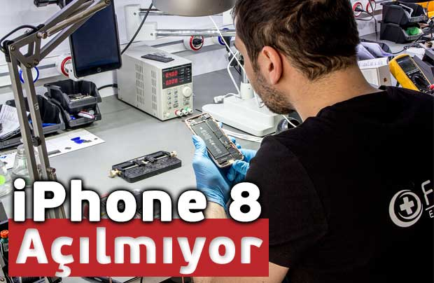 iPhone 8, 8 Plus Kapandı Açılmıyor Sorunu ve Tamiri